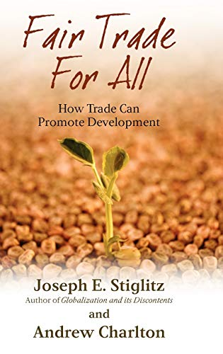 9780199290901: Fair Trade for All: How Trade Can Promote Development (Initiative for Policy Dialogue Series C)