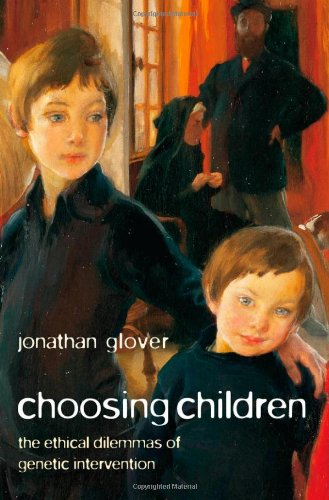 9780199290925: Choosing Children: Genes, Disability, and Design (Uehiro Series in Practical Ethics)