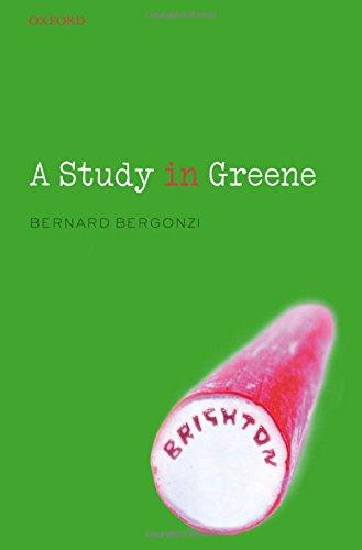 9780199291021: A Study in Greene: Graham Greene and the Art of the Novel