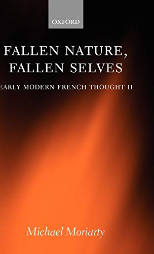 9780199291038: Fallen Nature, Fallen Selves: Early Modern French Thought II (v. 2)