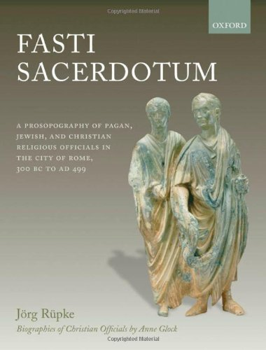 9780199291137: Fasti Sacerdotum: A Prosopography of Pagan, Jewish, and Christian Religious Officials in the City of Rome, 300 BC to AD 499