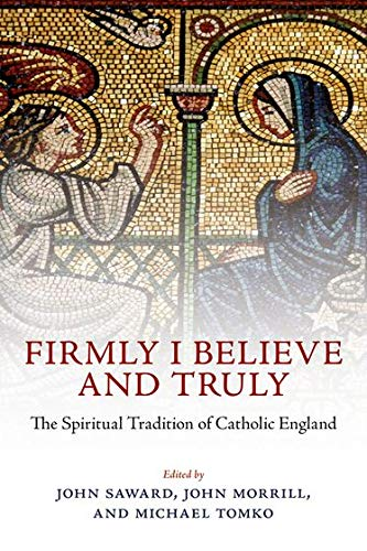9780199291229: Firmly I Believe and Truly: The Spiritual Tradition of Catholic England