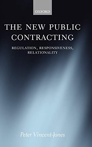 9780199291274: The New Public Contracting: Regulation, Responsiveness, Relationality