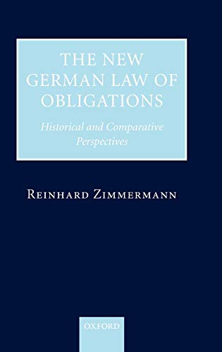 9780199291373: The New German Law of Obligations: Historical and Comparative Perspectives