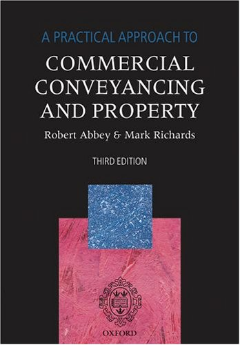 A Practical Approach to Commercial Conveyancing and Property (Blackstone's Practical Approach Series) (0199291500) by Abbey, Robert; Richards, Mark