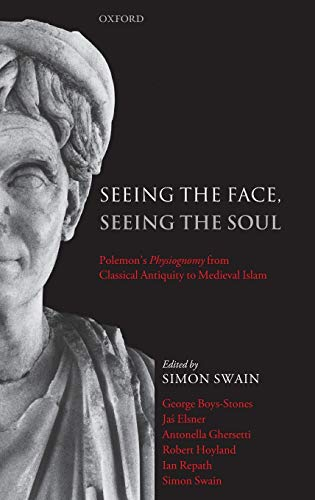 9780199291533: Seeing the Face, Seeing the Soul: Polemon's Physiognomy from Classical Antiquity to Medieval Islam