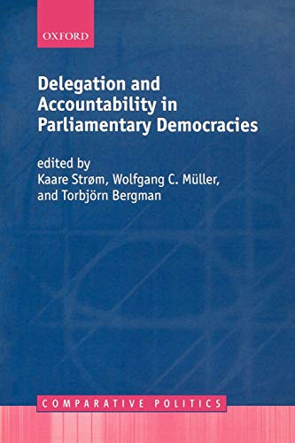 9780199291601: Delegation and Accountability in Parliamentary Democracies