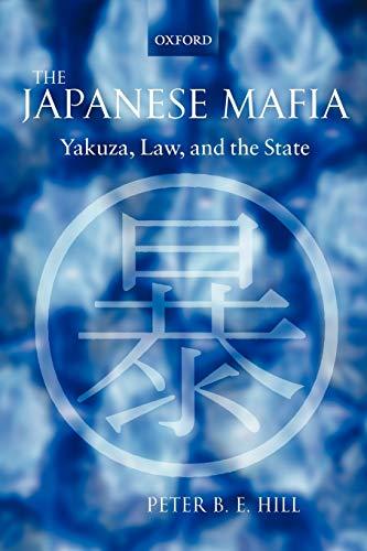9780199291618: The Japanese Mafia: Yakuza, Law, and the State