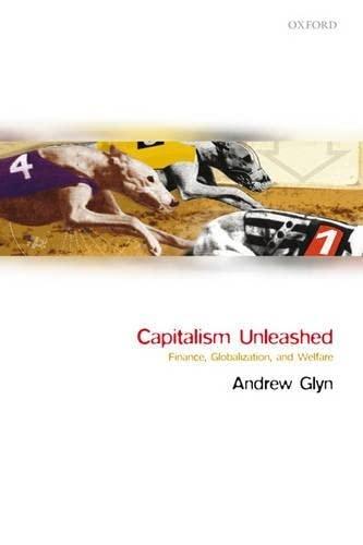 9780199291991: Capitalism Unleashed: Finance, Globalization, and Welfare
