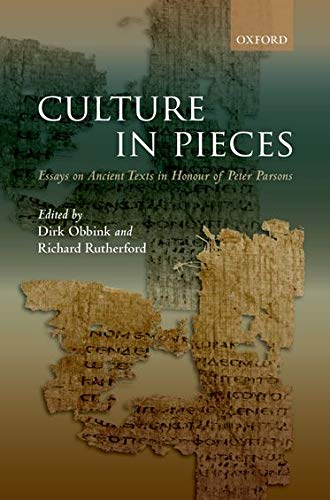 9780199292011: Culture In Pieces: Essays on Ancient Texts in Honour of Peter Parsons
