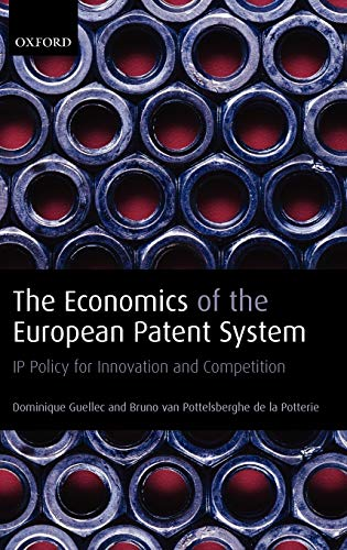 9780199292066: The Economics of the European Patent System: IP Policy for Innovation and Competition