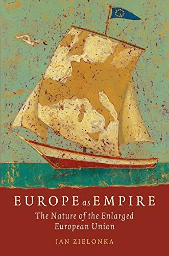 9780199292219: Europe as Empire: The Nature of the Enlarged European Union