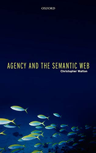 9780199292486: Agency and the Semantic Web