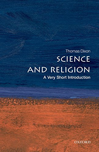 Science and Religion: A Very Short Introduction.: DIXON, T.,