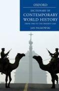 9780199295678: A Dictionary of Contemporary World History: From 1900 to the Present (Oxford Dictionary of Contemporary World History (Cloth))