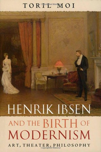 9780199295876: Henrik Ibsen and the Birth of Modernism: Art, Theater, Philosophy