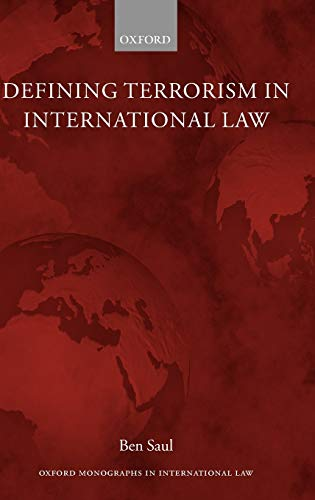 9780199295975: Defining Terrorism in International Law (Oxford Monographs in International Law)