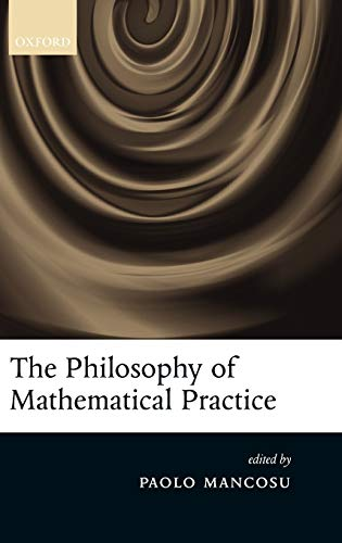 9780199296453: The Philosophy of Mathematical Practice