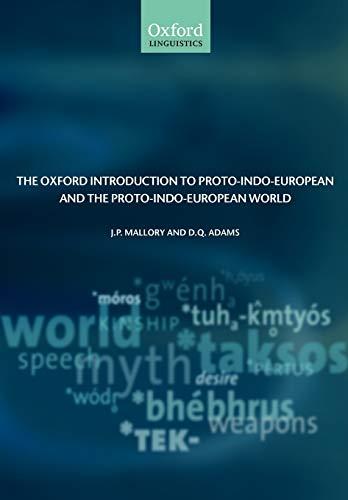 9780199296682: The Oxford Introduction to Proto-Indo-European and the Proto-Indo-European World (Oxford Linguistics)
