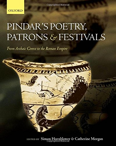 9780199296729: Pindar's Poetry, Patrons, and Festivals: From Archaic Greece to the Roman Empire