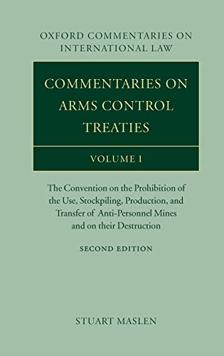 9780199296798: Commentaries on Arms Control Treaties Volume 1: The Convention on the Prohibition of the Use, Stockpiling, Production, and Transfer of Anti-Personnel Mines and on their Destruction