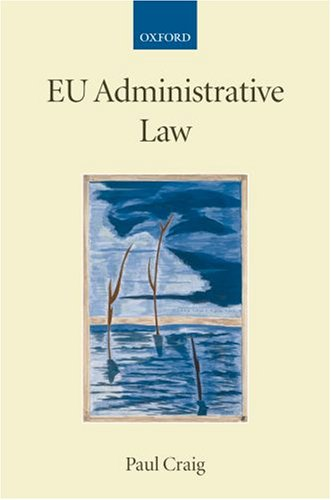 9780199296804: EU Administrative Law (Collected Courses of the Academy of European Law)