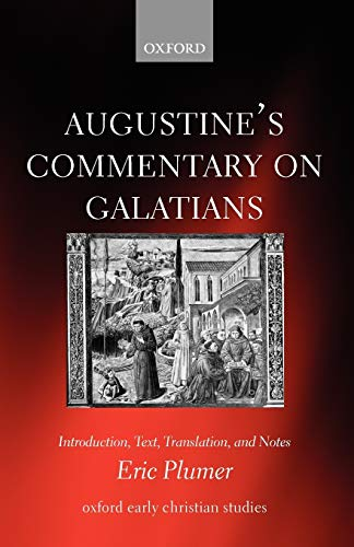 9780199297092: Augustine's Commentary on Galatians: Introduction, Text, Translation, and Notes (Oxford Early Christian Studies)