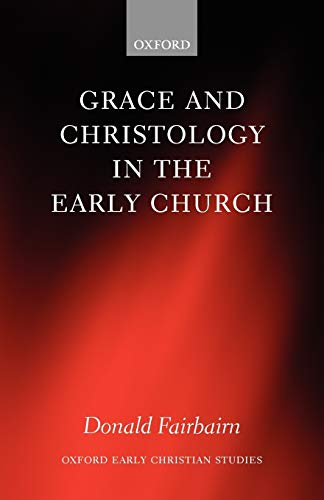 9780199297108: Grace and Christology in the Early Church (Oxford Early Christian Studies)