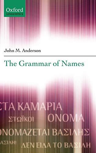 9780199297412: The Grammar of Names (Oxford Linguistics)