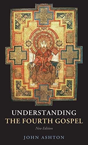 9780199297610: Understanding the Fourth Gospel