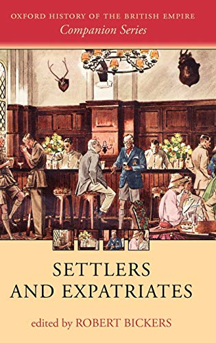 9780199297672: Settlers and Expatriates: Britons over the Seas (Oxford History of the British Empire Companion Series)