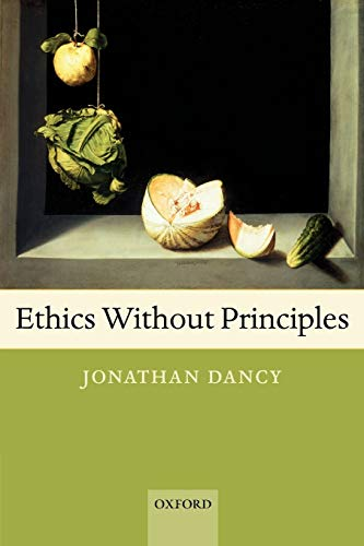 9780199297689: Ethics without Principles