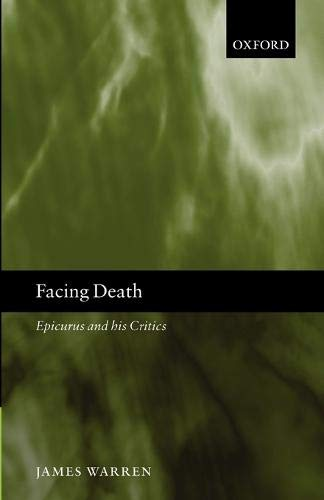 9780199297696: Facing Death: Epicurus and His Critics