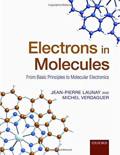 9780199297788: Electrons in Molecules: From Basic Principles to Molecular Electronics