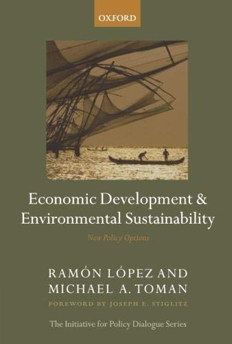 Economic Development and Environmental Sustainability: New Policy Options (The Initiative for ...
