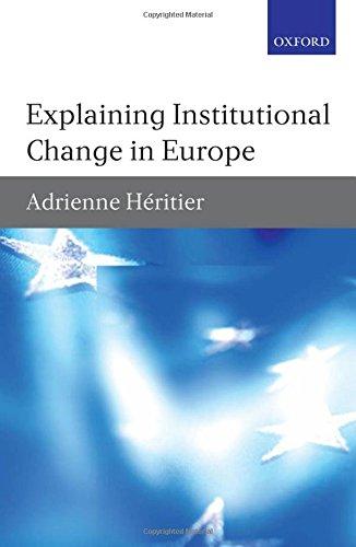 9780199298129: Explaining Institutional Change in Europe