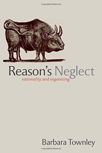 9780199298365: Reason's Neglect: Rationality and Organizing
