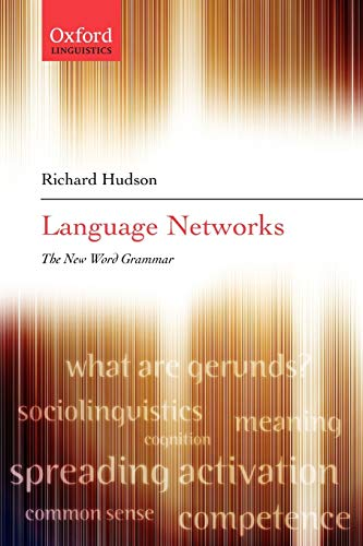 Language Networks: The New Word Grammar (Oxford Linguistics) (9780199298389) by Hudson, Richard