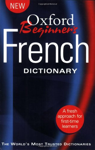 Oxford Beginner's French Dictionary: Oxford Dictionaries
