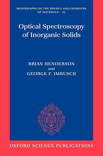 9780199298624: Optical Spectroscopy of Inorganic Solids (Monographs on the Physics and Chemistry of Materials)