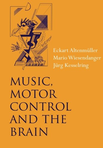 9780199298723: Music, Motor Control and the Brain