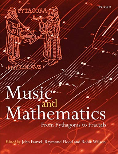 9780199298938: Music and Mathematics: From Pythagoras to Fractals