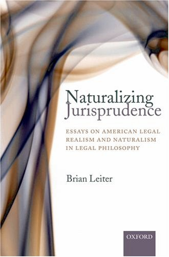 9780199299010: Naturalizing Jurisprudence: Essays on American Legal Realism and Naturalism in Legal Philosophy