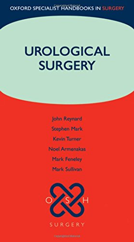Urological Surgery (Oxford Specialist Handbooks in Surgery) (0199299420) by John Reynard; Kevin Turner; Stephen Mark; Noel Armenakas; Mark Feneley; Mark Sullivan
