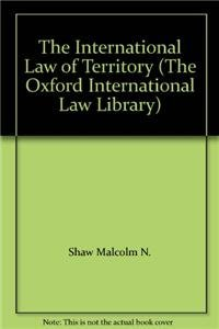 9780199299621: The International Law of Territory (The Oxford International Law Library)