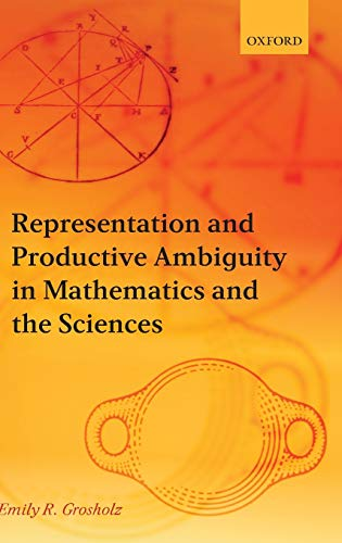 9780199299737: Representation and Productive Ambiguity in Mathematics and the Sciences