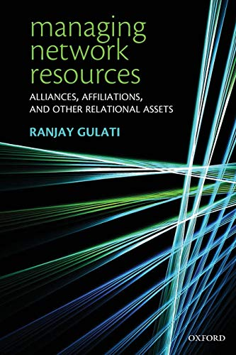 9780199299850: Managing Network Resources: Alliances, Affiliations, and Other Relational Assets