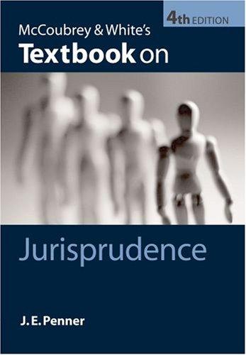 McCoubrey & White's Textbook on Jurisprudence: Penner, James