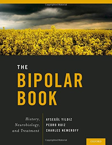 9780199300532: The Bipolar Book: History, Neurobiology, and Treatment