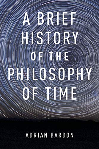 9780199301089: A Brief History of the Philosophy of Time